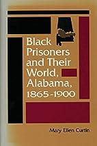 Black Prisoners and Their World : Alabama,…