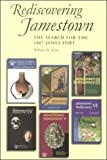 Kelso, William M.: Jamestown Rediscovery: Search for the 1607 James Fort