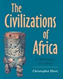 Ehret, Christopher: The Civilizations of Africa: A History to 1800