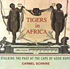Tigers in Africa: Stalking the Past at the…