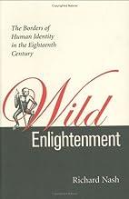 Wild Enlightenment: The Borders of Human…