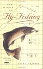 The Science of Fly-Fishing by Stan L.…