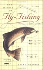 The Science of Fly-Fishing by Stanley…