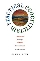 Practical Ecocriticism: Literature, Biology,…