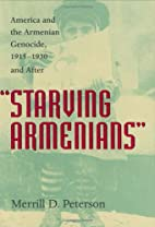 Starving Armenians: America and the…