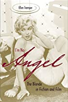 I&#039;m No Angel: The Blonde in Fiction and&hellip;