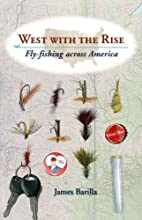 West with the Rise: Fly-fishing across…