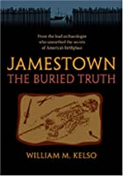 Jamestown, the Buried Truth by William M.…
