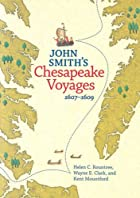 John Smith's Chesapeake Voyages,…