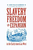 Slavery, Freedom, and Expansion in the Early…