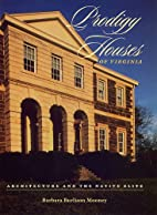 Prodigy Houses of Virginia: Architecture and…
