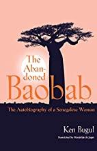 The Abandoned Baobab: The Autobiography of a…
