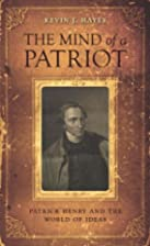 The Mind of a Patriot: Patrick Henry and the…