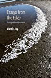 Jay, Martin: Essays from the Edge: Parerga and Paralipomena