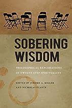 Sobering wisdom:philosophical explorations…