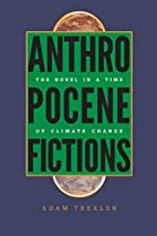 Anthropocene Fictions: The Novel in a Time…