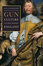 Gun Culture in Early Modern England by Lois…