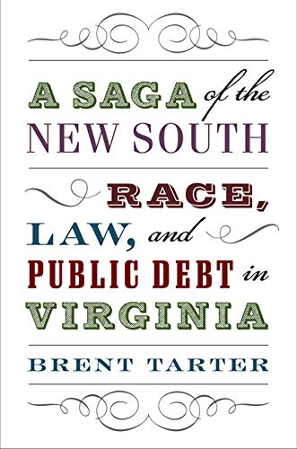 a-saga-of-the-new-south-race-law-and-public-debt-in-virginia