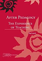 After Pedagogy: The Experience of Teaching…