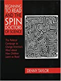 Taylor, Denny: Beginning to Read and the Spin Doctors of Science: The Political Campaign to Change America's Mind About How Children Learn to Read