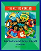 The Writing Workshop: Working Through the…
