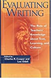 Odell, Lee: Evaluating Writing: The Role of Teachers' Knowledge About Text, Learning, and Culture
