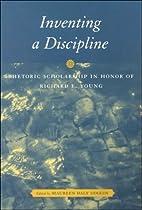 Inventing a Discipline: Rhetoric Scholarship…