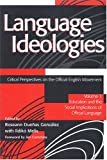 Melis, Ildiko: Language Ideologies: Critical Perspectives on the Official English Movement - History, Theory, and Policy