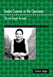 "Carol Jago: Sandra Cisneros in the Classroom: ""Do Not Forget to Reach"" (The Ncte High School Literature Series)"