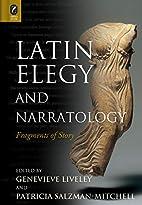 Latin Elegy and Narratology: Fragments of…