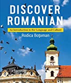 Discover Romanian: An Introduction to the…