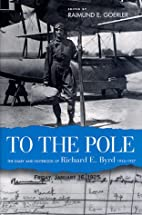 To the Pole: The Diary and Notebook of…