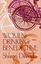 WOMEN DRINKING BENEDICTINE by Sharon…