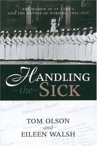 handling-the-sick-women-of-st-lukes-and-the-nature-of-nursing-1892-1937-women-health-cs-perspective