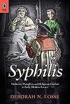 Syphilis: Medicine, Metaphor, and Religious…