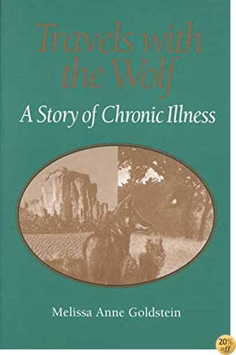 TRAVELS WITH THE WOLF: A STORY OF CHRONIC ILLNESS (WOMEN & HEALTH C&S PERSPECTIVE)