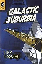 Galactic Suburbia: Recovering Women's…