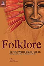 Folklore in New World black Fiction: Writing…