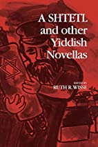 A Shtetl and Other Yiddish Novellas by Ruth…