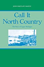 Call It North Country: The Story of Upper…