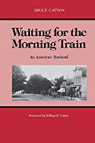 Waiting for the Morning Train: An American…