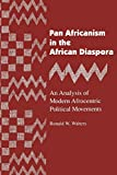Walters, Ronald W.: Pan Africanism in the African Diaspora: An Analysis of Modern Afrocentric Political Movements