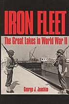 Iron Fleet: The Great Lakes in World War II…