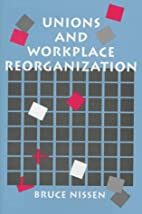 Unions and Workplace Reorganization by Bruce…