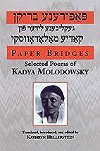 Paper Bridges: Selected Poems of Kadya…