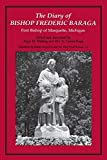 Walling, Regis M.: Diary of Bishop Frederic Baraga: First Bishop of Marquette, Michigan