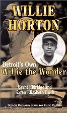 Willie Horton: Detroit's Own Willie the…