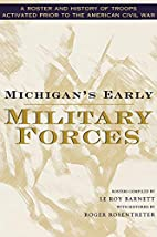 Michigan's Early Military Forces: A Roster…