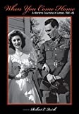 Robert E. Quirk: When You Come Home: A Wartime Courtship in Letters, 1941-45 (Great Lakes Books Series)