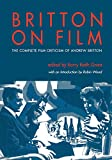 Britton, Andrew: Britton on Film: The Complete Film Criticism of Andrew Britton (Contemporary Approaches to Film and Television Series) (Contemporary Approaches to Film and Media Series)